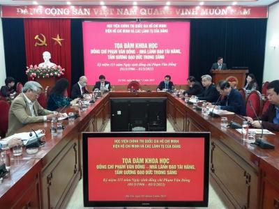 Tọa đàm Khoa học Kỷ niệm 115 năm ngày sinh đồng chí Phạm Văn Đồng - Nhà lãnh đạo tài năng, tấm gương đạo đức trong sáng