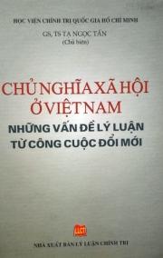 """Giới thiệu sách """"Chủ nghĩa xã hội ở Việt Nam những vấn đề lý luận từ công cuộc đổi mới"""""""