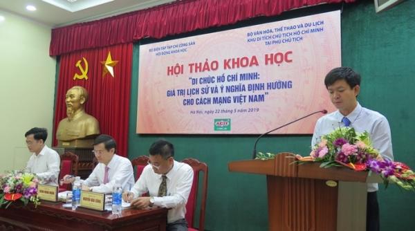 """Hội thảo: """"Di chúc Hồ Chí Minh: Giá trị lịch sử và ý nghĩa định hướng cho cách mạng Việt Nam"""""""