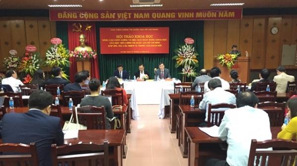 Hội thảo khoa học: Nâng cao chất lượng và hiệu quả hoạt động khoa học của Học viện Chính trị quốc gia Hồ Chí Minh đáp ứng yêu cầu nhiệm vụ trong giai đoạn mới